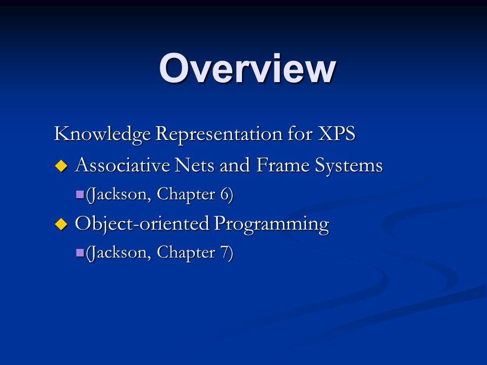 Overview Knowledge Representation for XPS