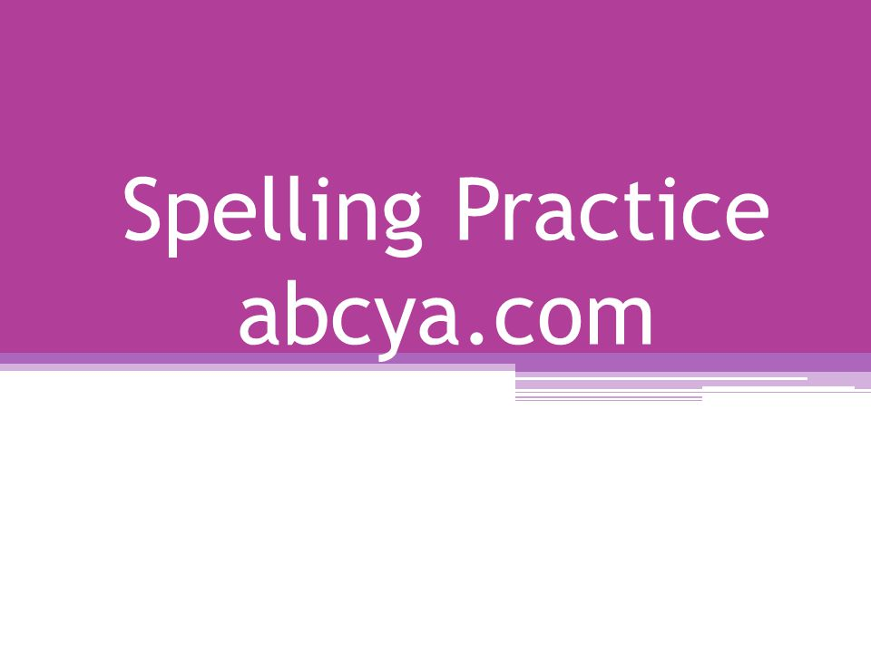 Spelling Practice abcya.com