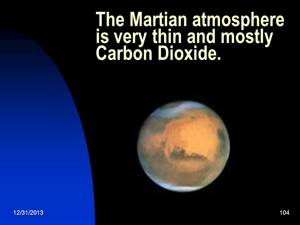 The Martian atmosphere is very thin and mostly Carbon Dioxide.