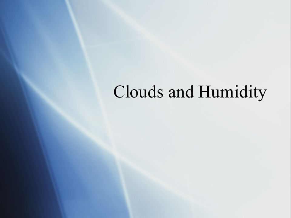 Clouds and Humidity