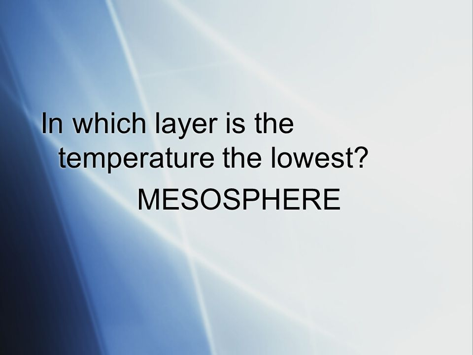 In which layer is the temperature the lowest