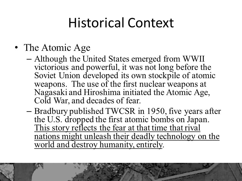 Historical Context The Atomic Age