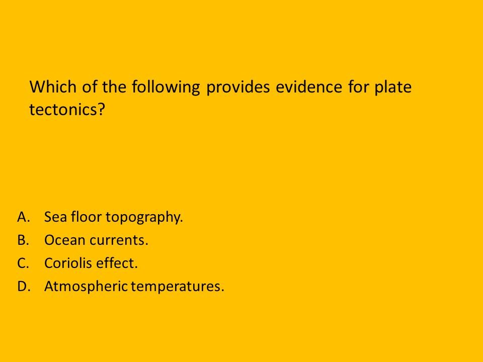 Which of the following provides evidence for plate tectonics