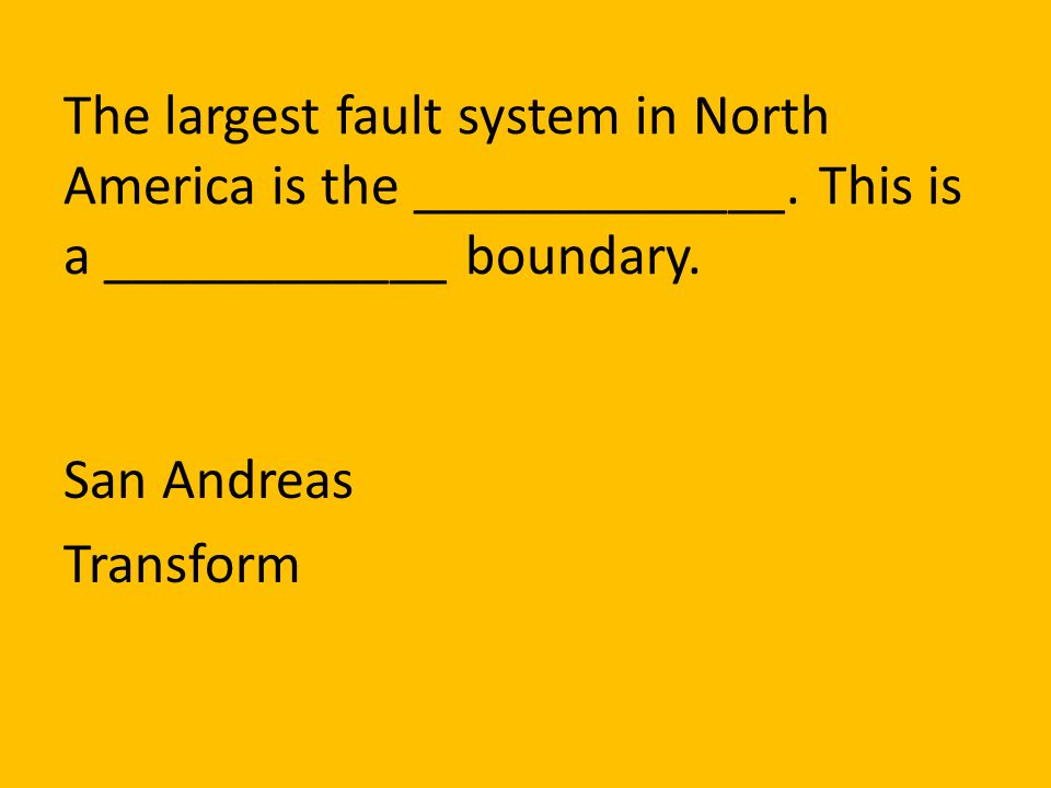 The largest fault system in North America is the _____________