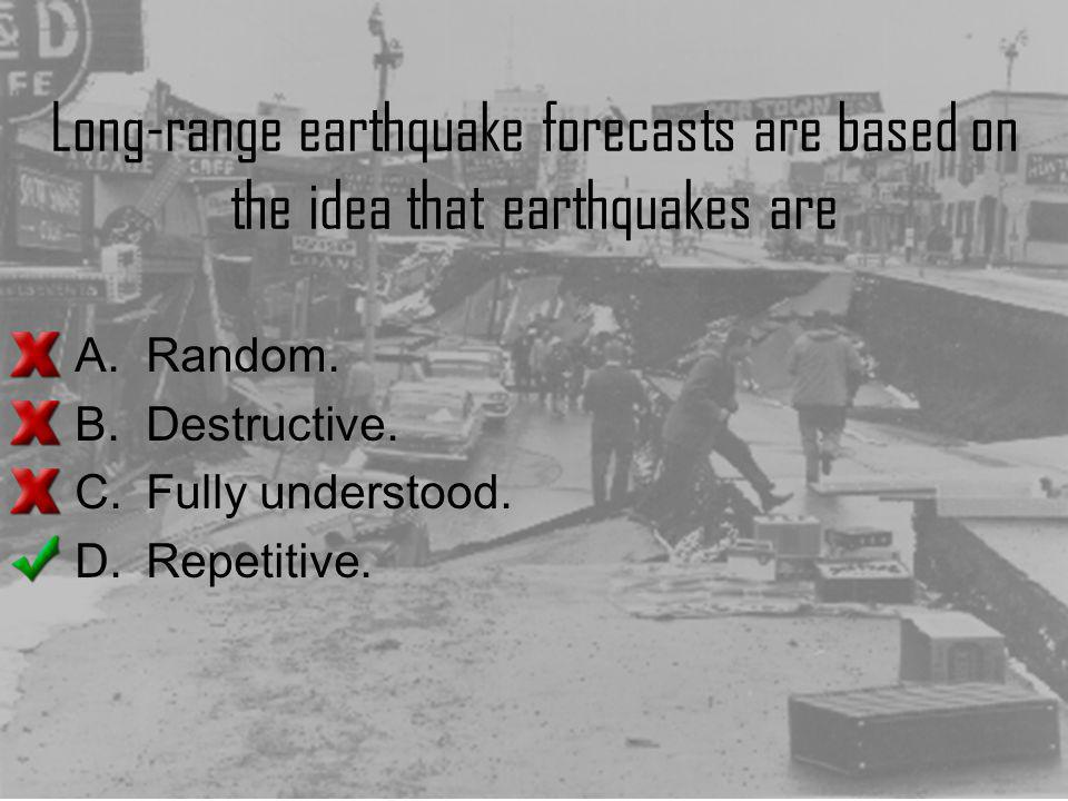 Long-range earthquake forecasts are based on the idea that earthquakes are