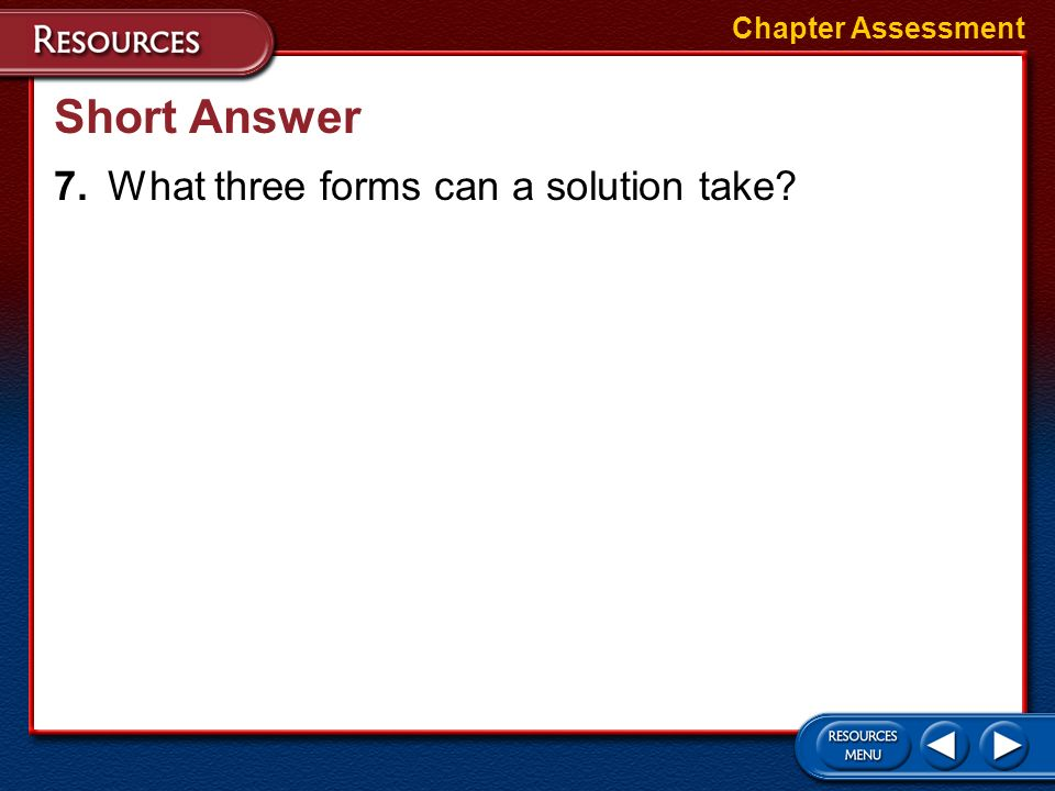 Short Answer 7. What three forms can a solution take