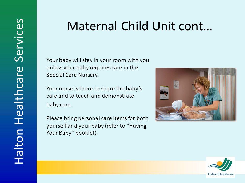 Maternal Child Unit cont…