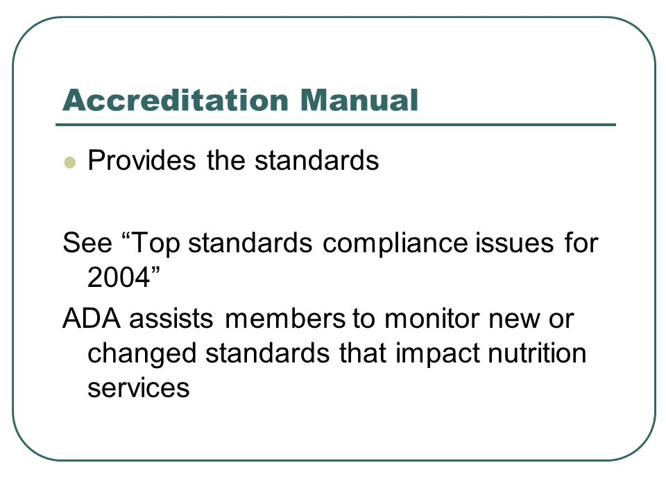 Accreditation Manual Provides the standards