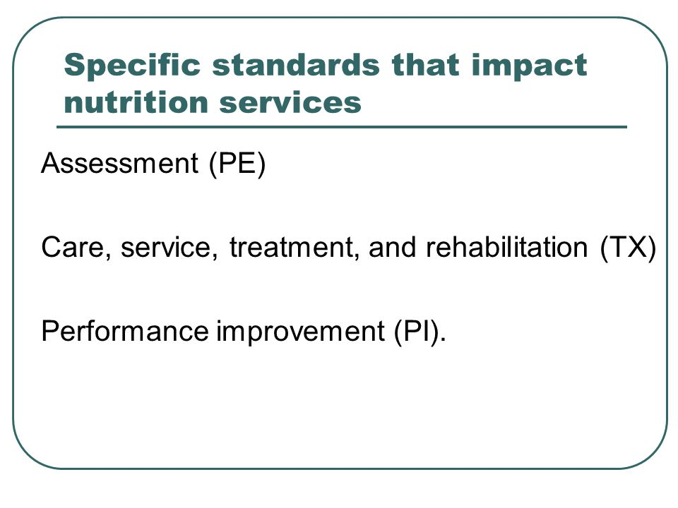 Specific standards that impact nutrition services