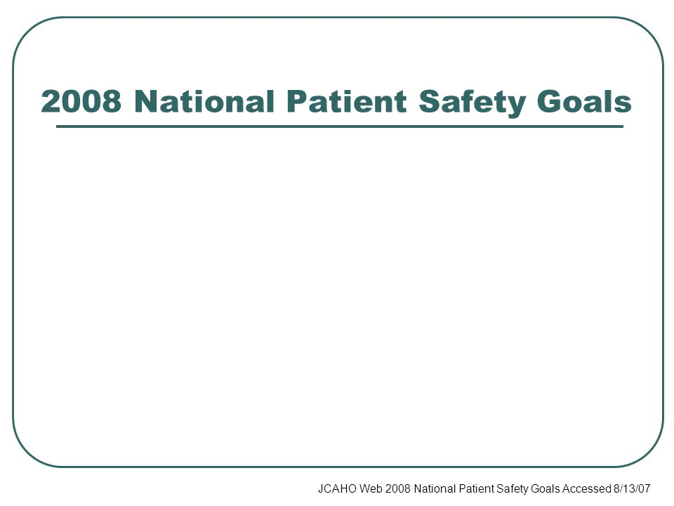2008 National Patient Safety Goals
