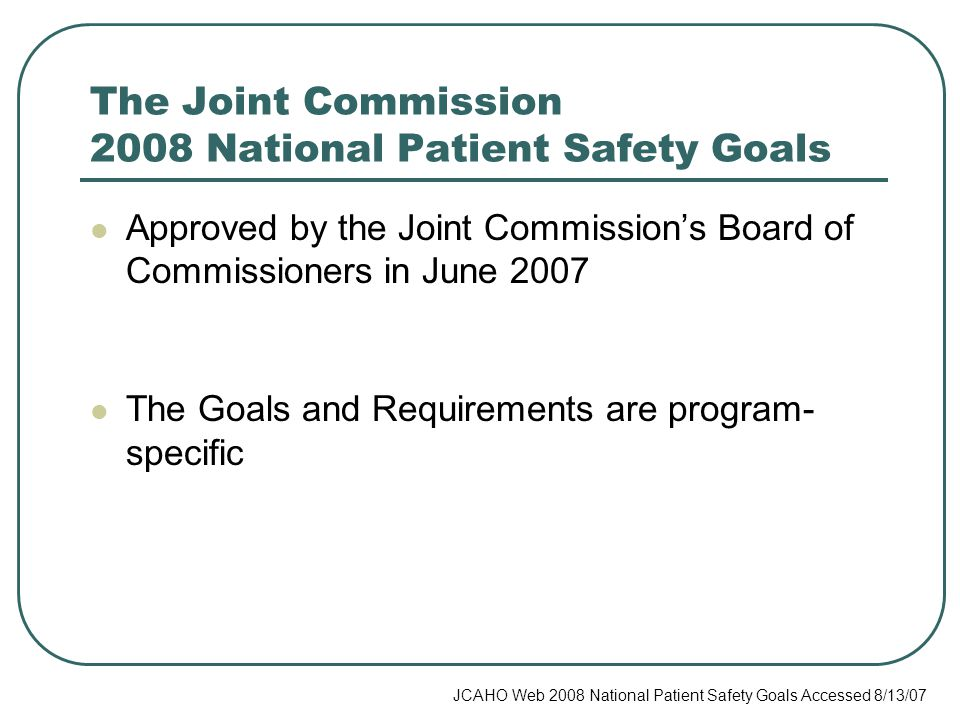 The Joint Commission 2008 National Patient Safety Goals