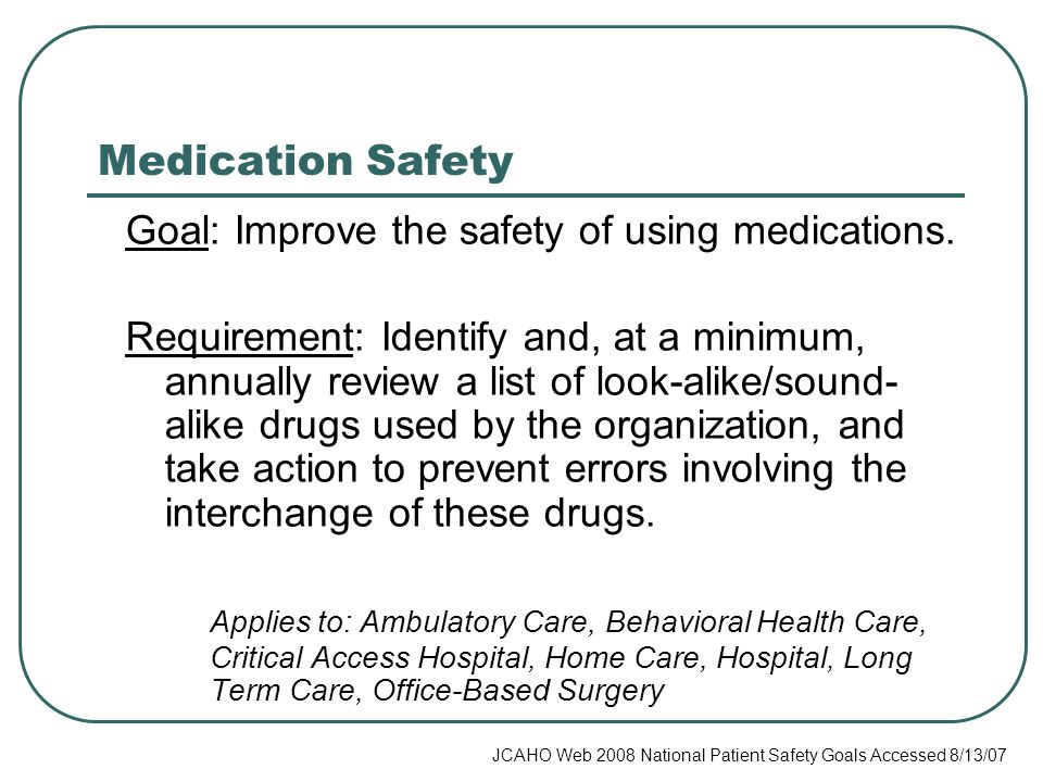 Medication Safety Goal: Improve the safety of using medications.