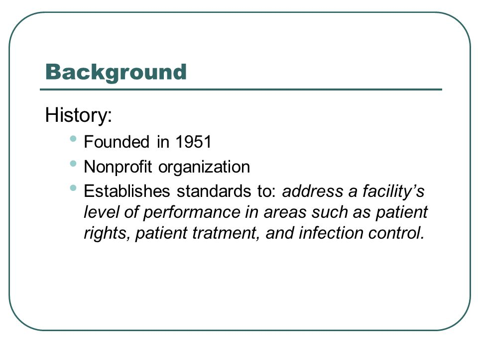 Background History: Founded in 1951 Nonprofit organization