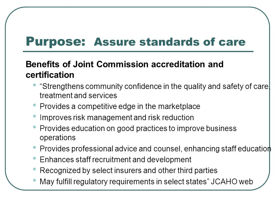 Purpose: Assure standards of care