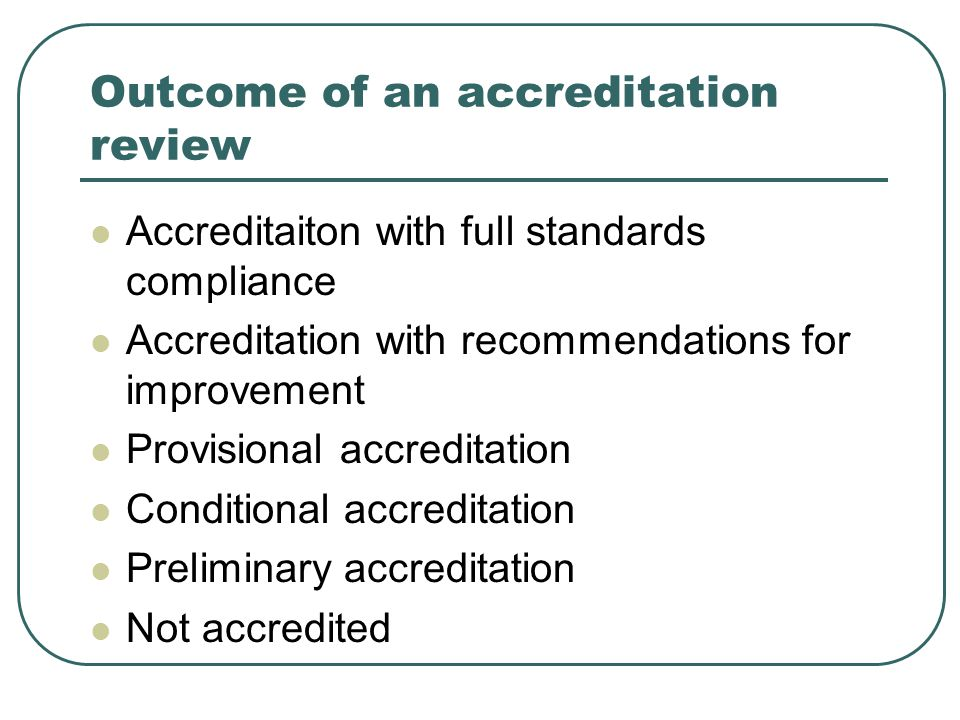 Outcome of an accreditation review