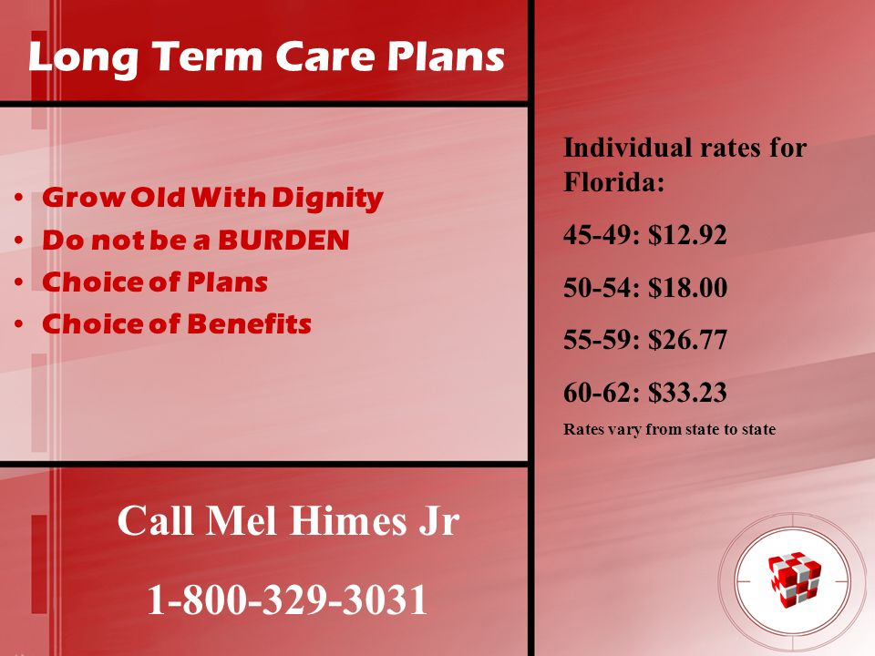 Long Term Care Plans Call Mel Himes Jr 1-800-329-3031