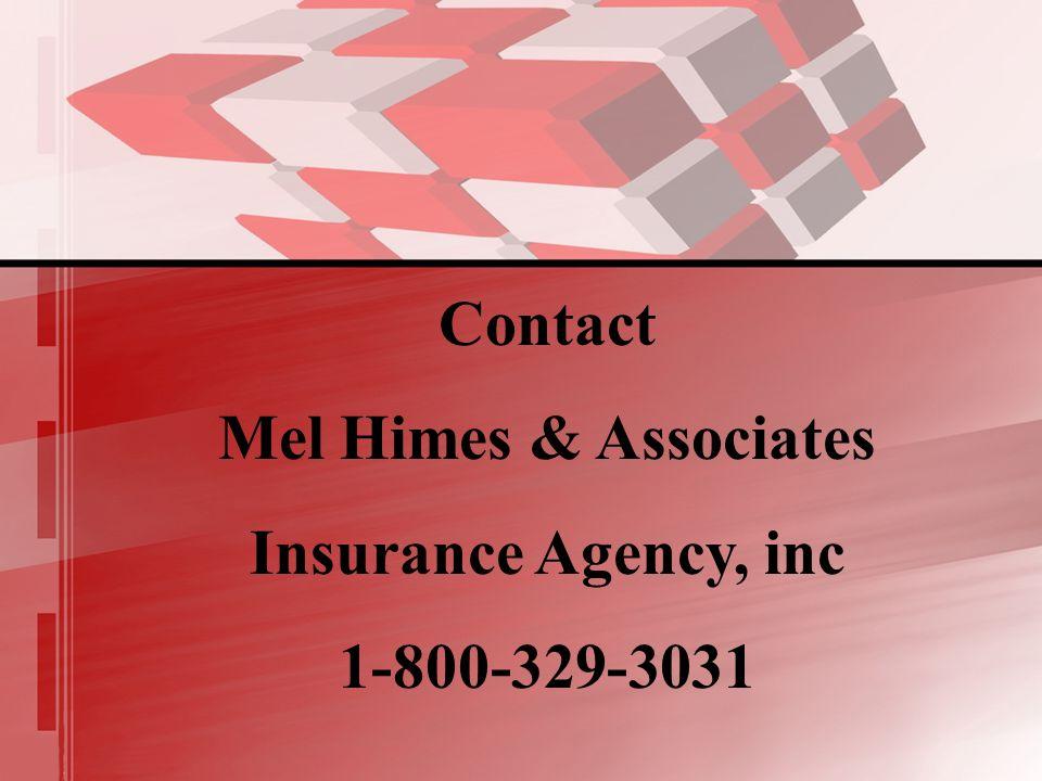 Contact Mel Himes & Associates Insurance Agency, inc 1-800-329-3031