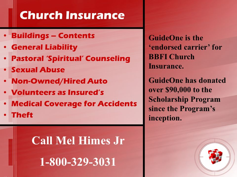 Church Insurance Call Mel Himes Jr 1-800-329-3031 Buildings – Contents