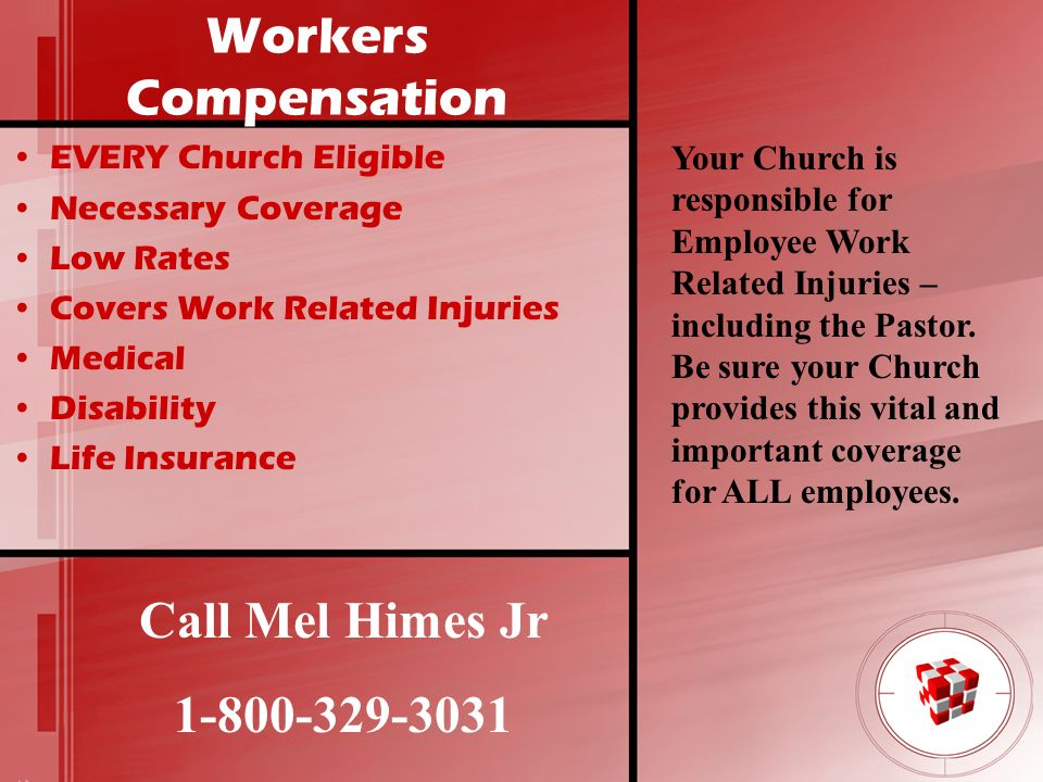 Workers Compensation Call Mel Himes Jr 1-800-329-3031
