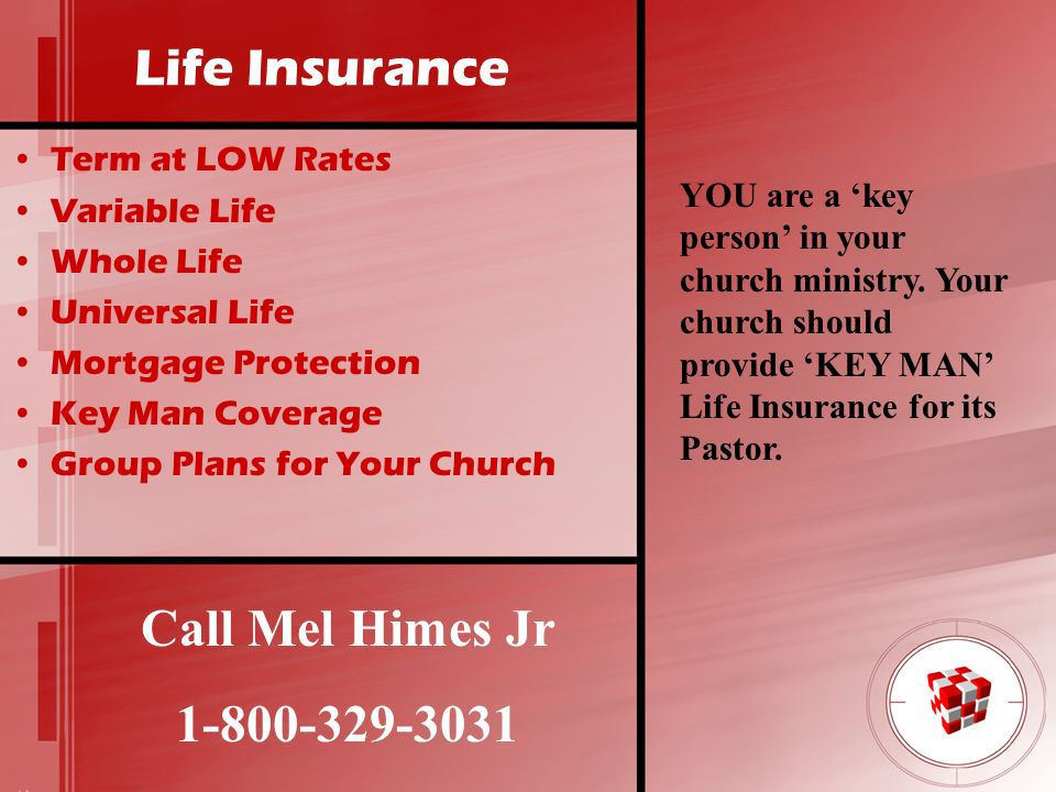 Life Insurance Call Mel Himes Jr 1-800-329-3031 Term at LOW Rates