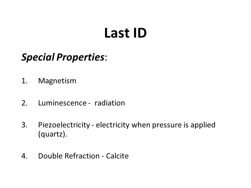 Last ID Special Properties: Magnetism Luminescence - radiation