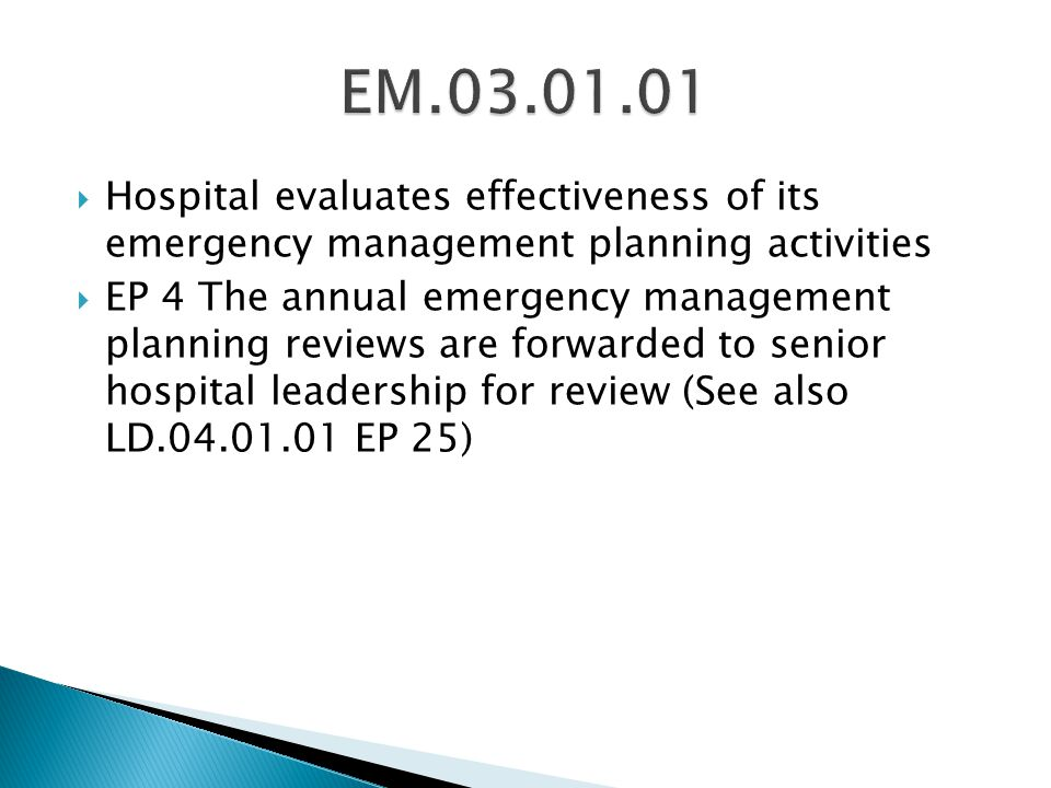 EM Hospital evaluates effectiveness of its emergency management planning activities.