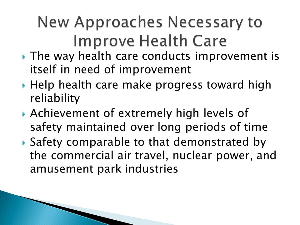 New Approaches Necessary to Improve Health Care