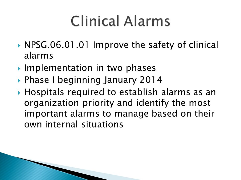 Clinical Alarms NPSG.06.01.01 Improve the safety of clinical alarms