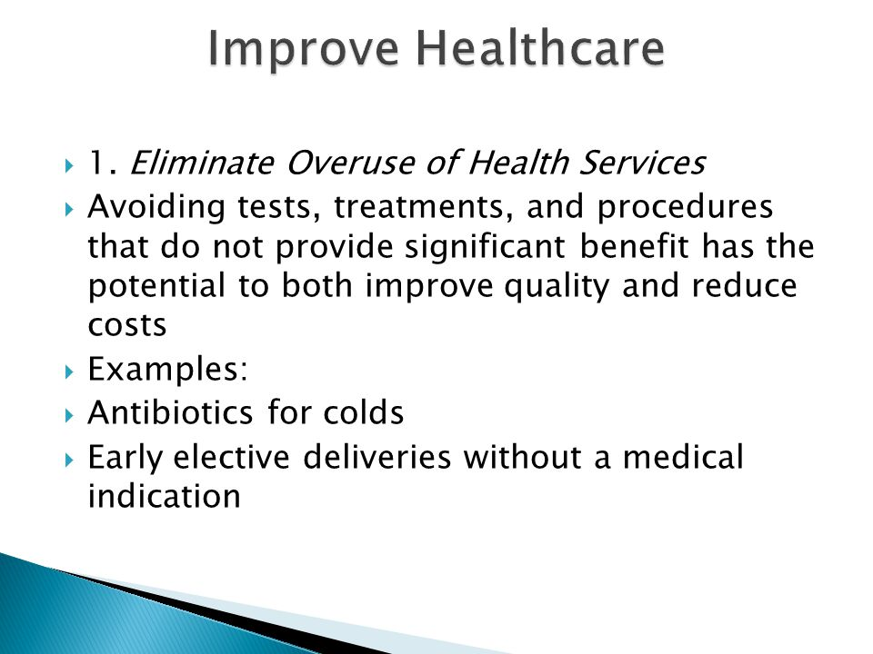 Improve Healthcare 1. Eliminate Overuse of Health Services