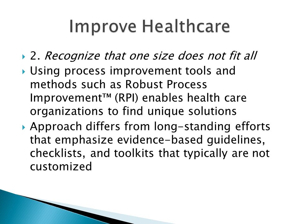 Improve Healthcare 2. Recognize that one size does not fit all