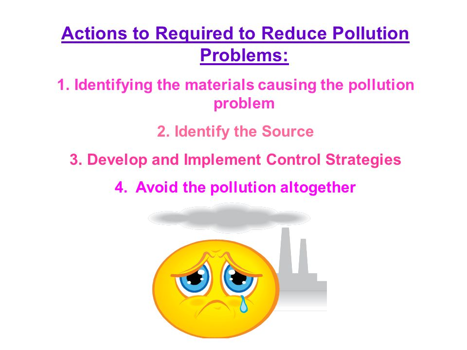 Actions to Required to Reduce Pollution Problems:
