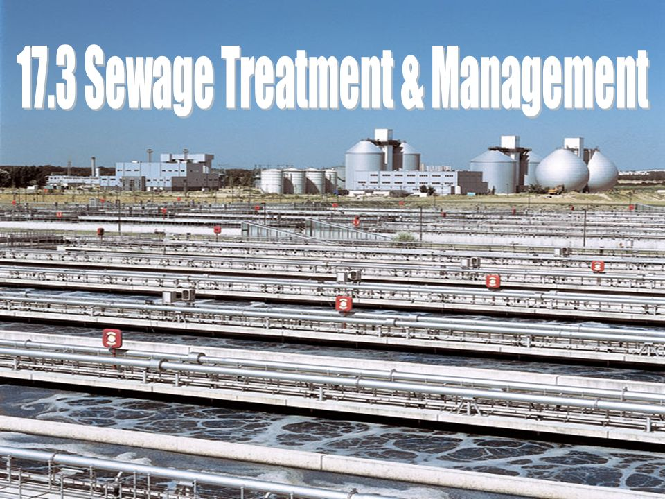 17.3 Sewage Treatment & Management