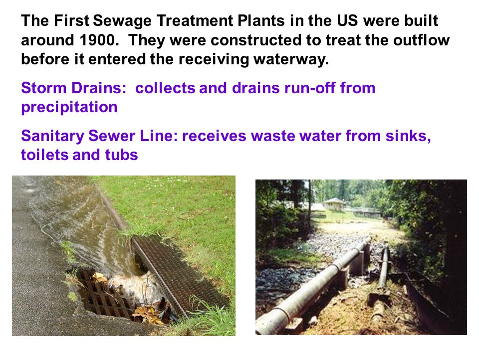 The First Sewage Treatment Plants in the US were built around 1900
