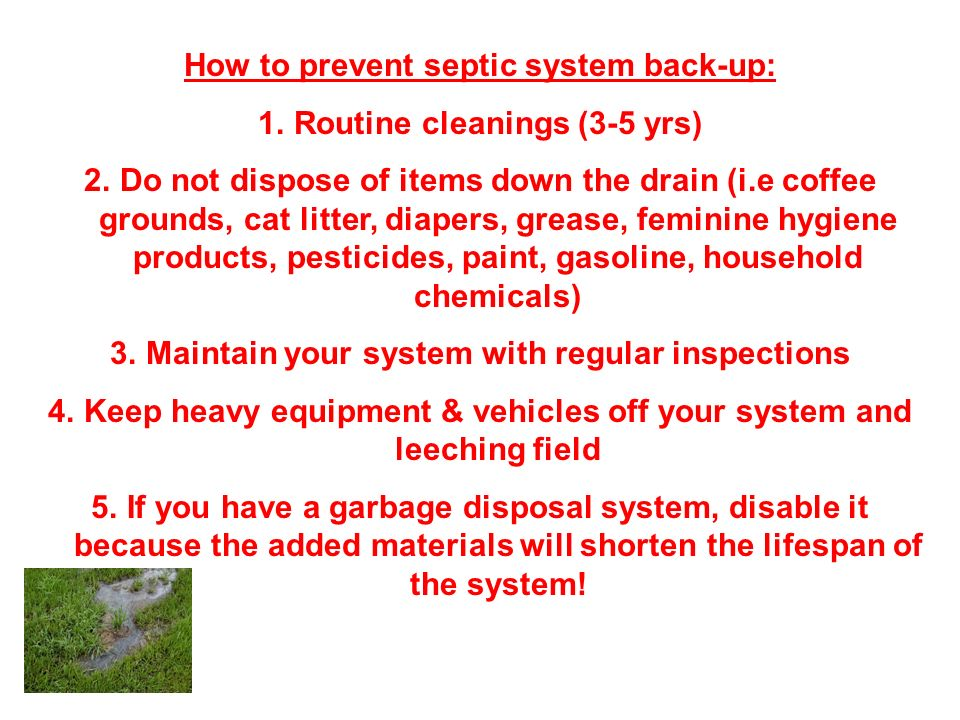 How to prevent septic system back-up: Routine cleanings (3-5 yrs)