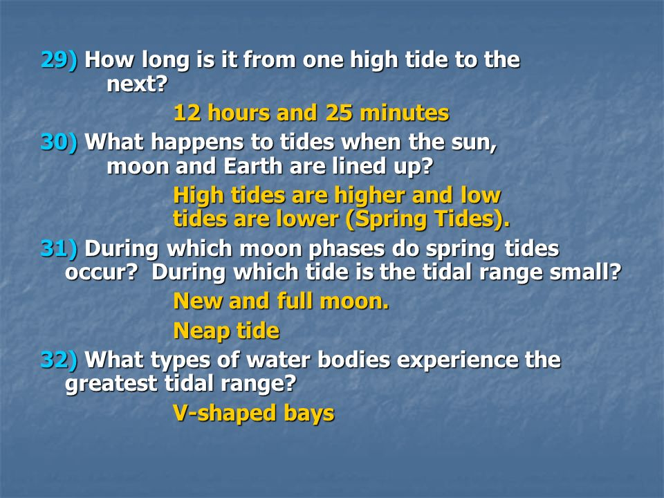 29) How long is it from one high tide to the next