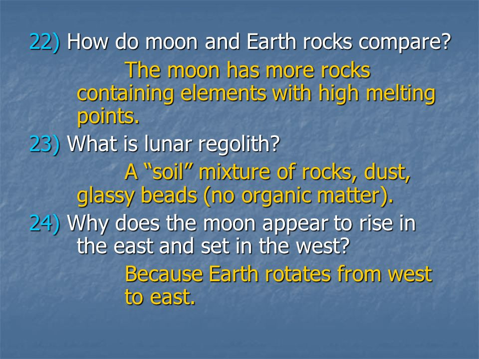 22) How do moon and Earth rocks compare