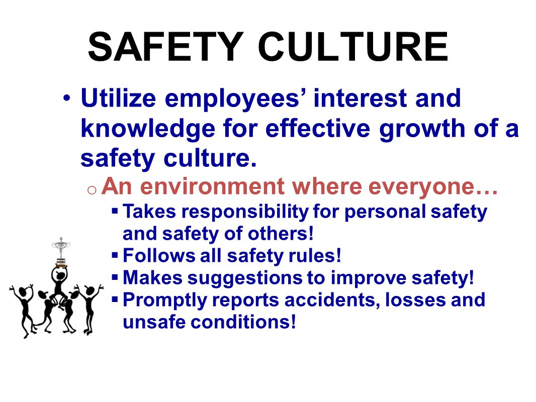 SAFETY CULTURE Utilize employees' interest and knowledge for effective growth of a safety culture. An environment where everyone…