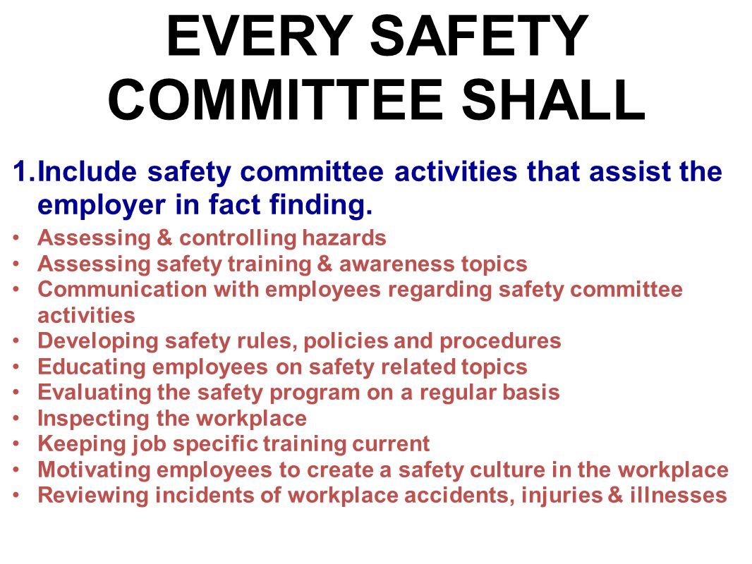 EVERY SAFETY COMMITTEE SHALL