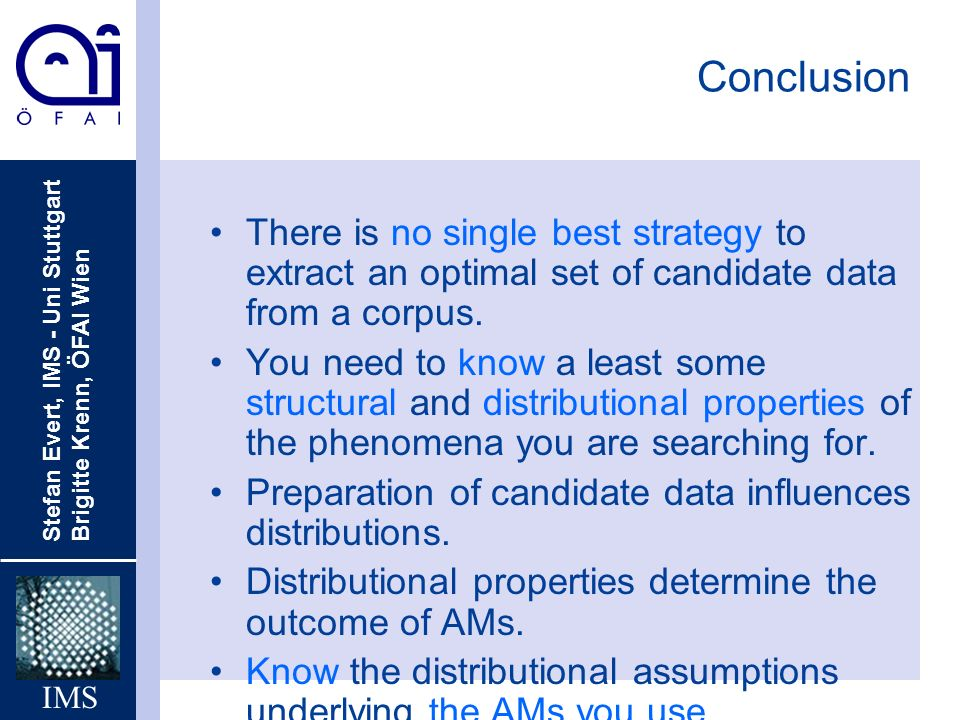 Conclusion There is no single best strategy to extract an optimal set of candidate data from a corpus.