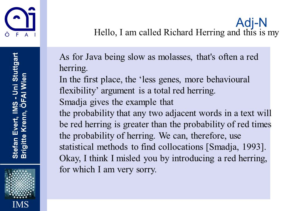Adj-N Hello, I am called Richard Herring and this is my web-site.