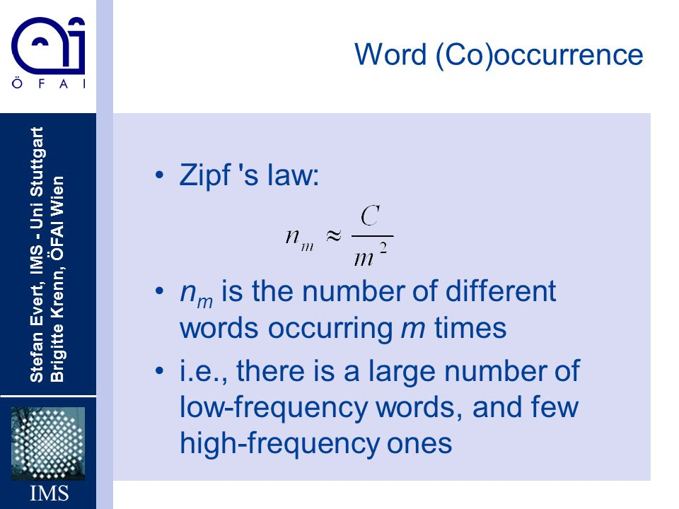 Word (Co)occurrence Zipf s law: nm is the number of different words occurring m times.