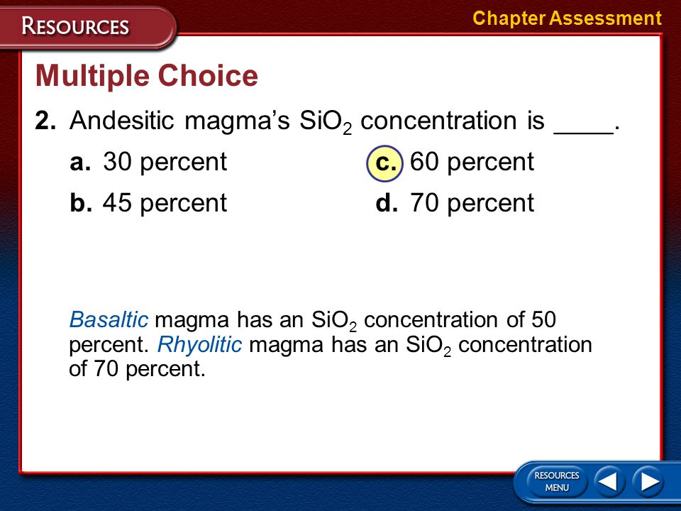 Multiple Choice 2. Andesitic magma's SiO2 concentration is ____.