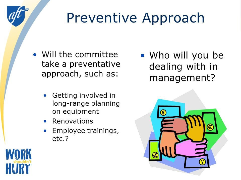 Preventive Approach Who will you be dealing with in management