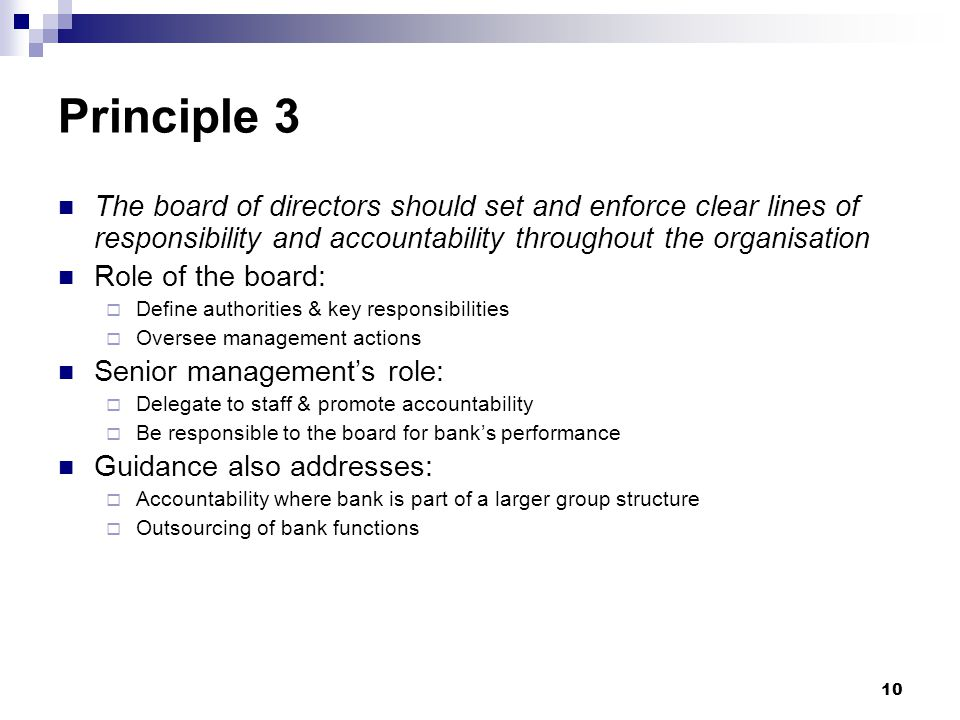 Principle 3 The board of directors should set and enforce clear lines of responsibility and accountability throughout the organisation.