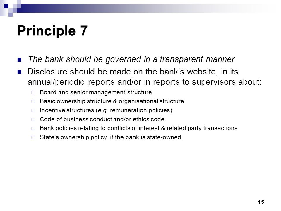 Principle 7 The bank should be governed in a transparent manner