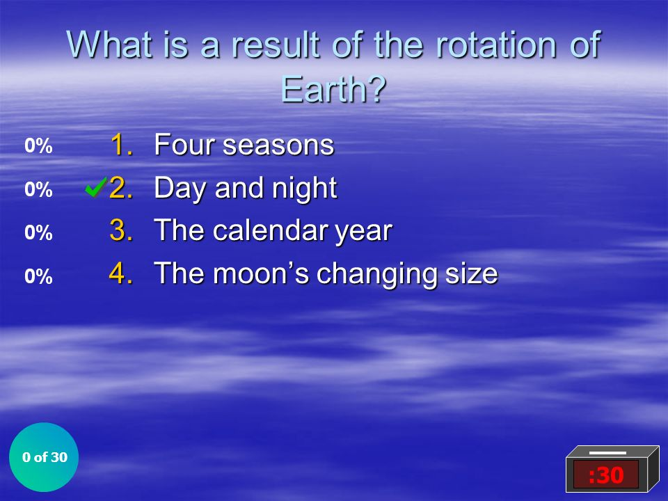 What is a result of the rotation of Earth