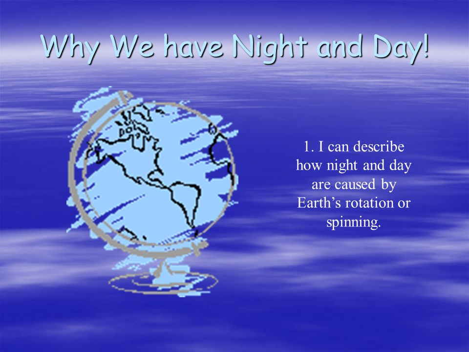 Why We have Night and Day!