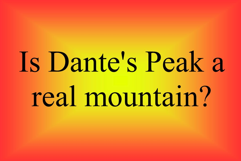 Is Dante s Peak a real mountain