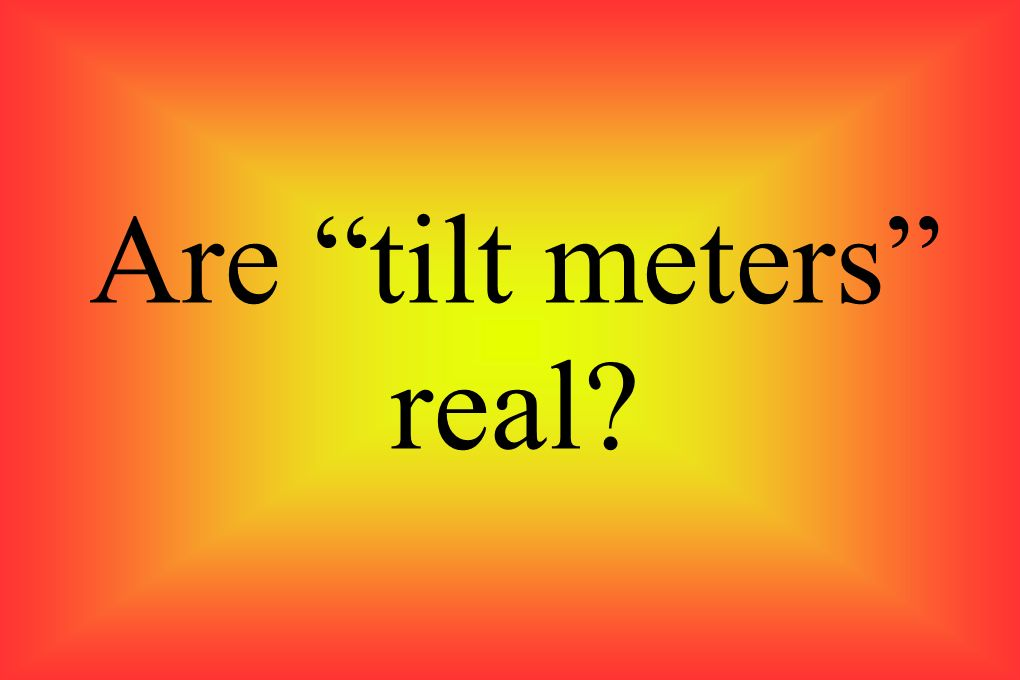 Are tilt meters real