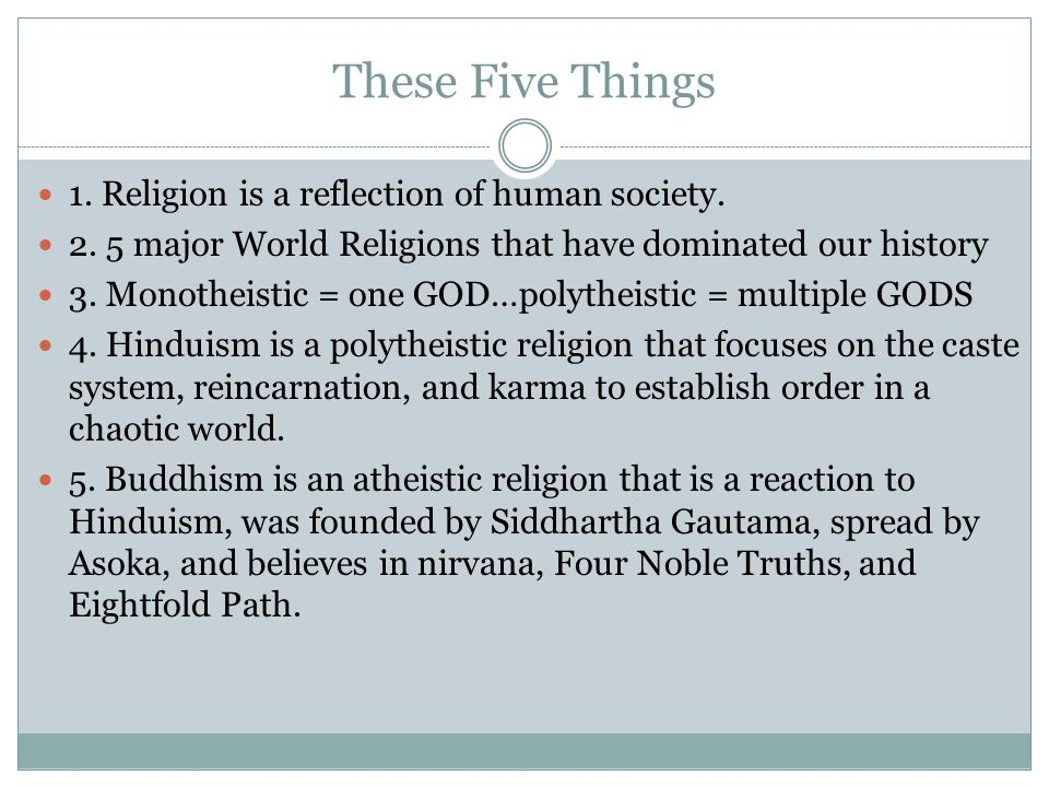 These Five Things 1. Religion is a reflection of human society.